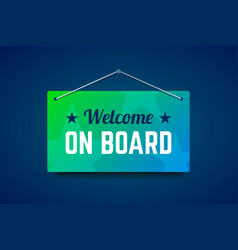 Welcome on board sign on the wall vector