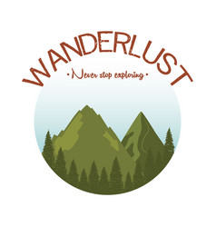 wanderlust label with landscape and forest scene vector image