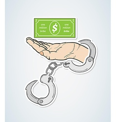 Bribe and hand with handcuffs vector