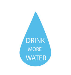 drink more water quote in water drop isolated on vector image