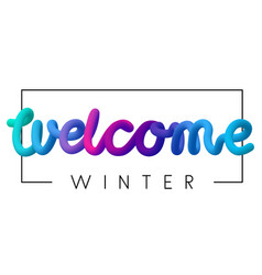 Welcome winter colorful spectrum inscription on vector