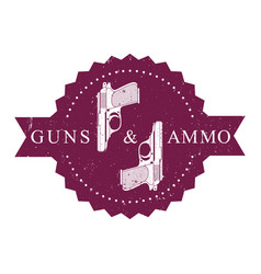 Vintage round emblem guns and ammo with pistols vector
