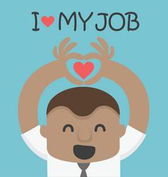 love my job of african businessman vector image