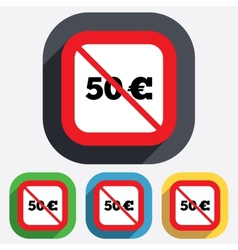 No 50 Euro sign icon EUR currency symbol vector