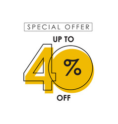 Discount up to 40 off special offer template vector