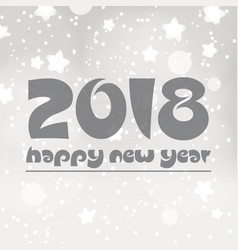 Happy new year 2018 on gray silver bokeh vector