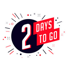 Two days to go no of days left to go badges vector