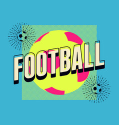 football vintage style poster or emblem design vector image