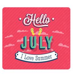 hello july typographic design vector image