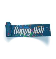 Happy Holi realistic blue Ribbon vector image