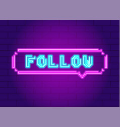 neon light glowing follow sticker icon vector image