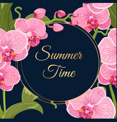 Summer time wreath frame pink orchid flowers card vector