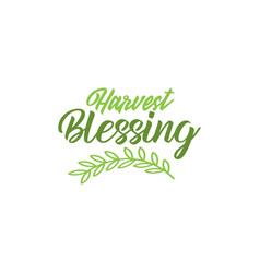harvest blessing thanksgiving quote design vector image