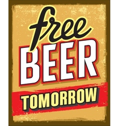Free beer tomorrow vector