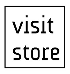 Visit store stamp on white background vector
