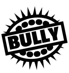 Print bully stamp on white vector