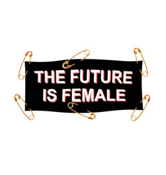 Ribbon pinned with feminist slogan future is vector