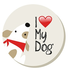 I love my dog label vector image