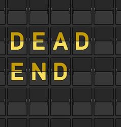 Dead End Flip Board vector image vector image
