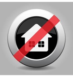 Black gray metallic ban button home with windows vector