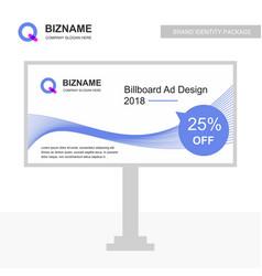 Company bill board design with q logo vector