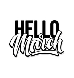 hello march hand drawn lettering phrase spring vector image