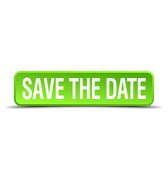 save the date green 3d realistic square isolated vector image