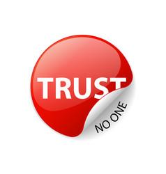 Trust no one creative sticker label vector