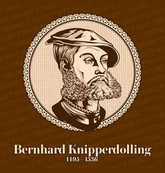 bernhard knipperdolling was a reverend vector image