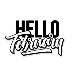 hello february hand drawn lettering phrase vector image