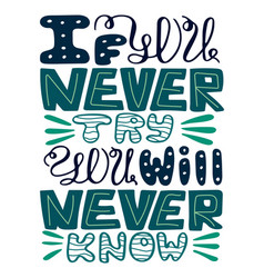 if you never try you will never know vector image