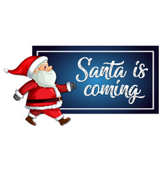 santa is coming template vector image