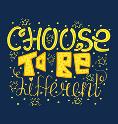 choose to be different vector image