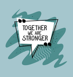 Together we are stronger quote design vector