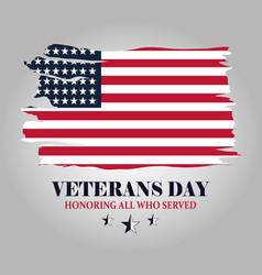Happy veterans day grunge american flag honoring vector