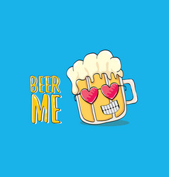 Beer me concept or summer vector