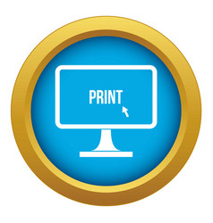 Print word on a computer monitor icon blue vector