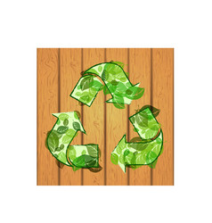 recycle sign on wooden background vector image