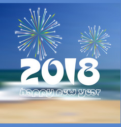 happy new year 2018 on blue beach like abstract vector image vector image