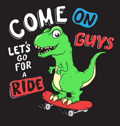 cute dino rides on skateboarder vector image
