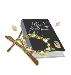 Holy Bible with Wooden Cross and A Crown of Thorn vector image vector image
