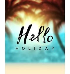 Calligraphy inscription hello holiday vector image