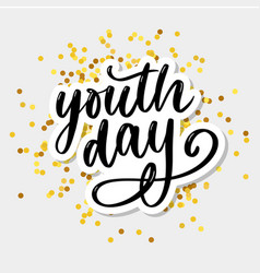 Lettering international youth day yellow vector