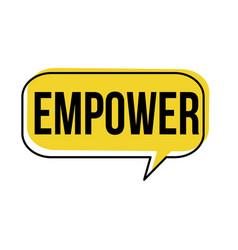 Empower speech bubble vector