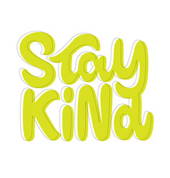 Stay kind hand lettering colorful text design vector