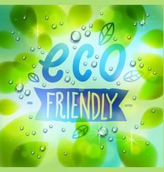 eco friendly words drawn on a window fresh green vector image