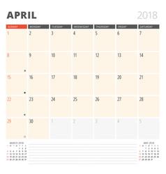 calendar planner for april 2018 design template vector image vector image