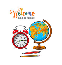 Welcome back to school poster with clock globe vector