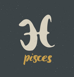Zodiac sign pisces and lettering hand drawn vector