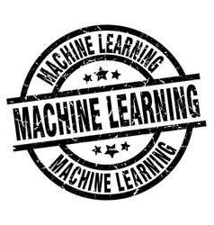 machine learning round grunge black stamp vector image